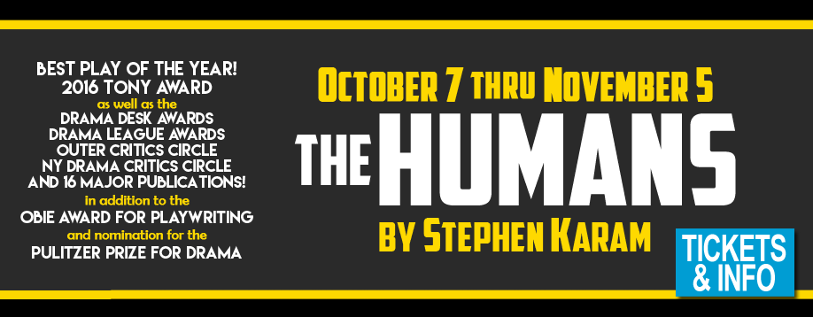 The Humans by Stephen Karam Oct 7-Nov 5