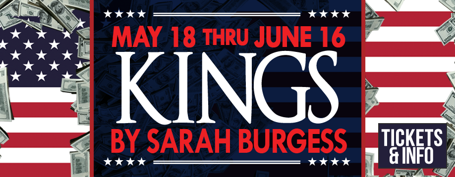 KINGS by Sarah Burgess at GableStage